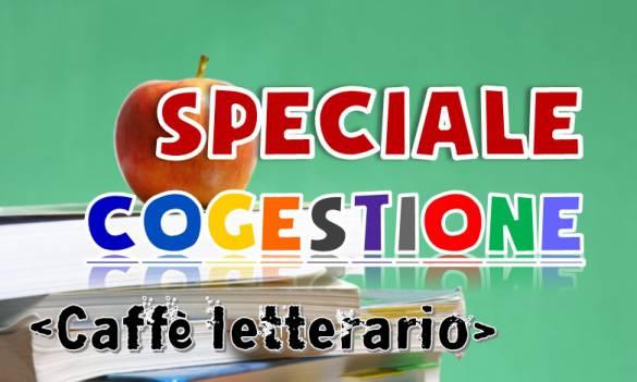 Speciale Cogestione - CAFFE LETTERARIO