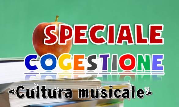 Speciale Cogestione - CULTURA MUSICALE