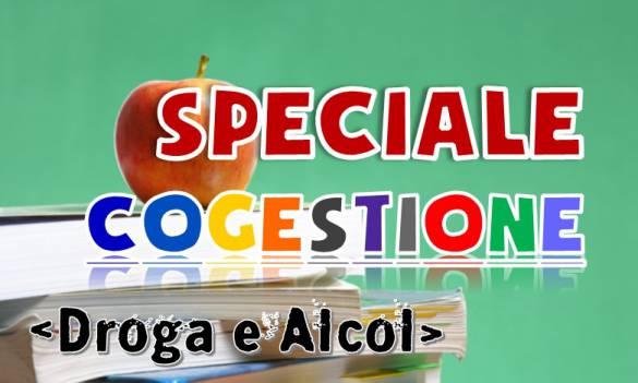Speciale Cogestione - DROGA E ALCOL