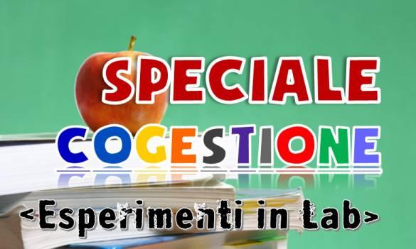 Speciale Cogestione - ESPERIMENTI IN LAB