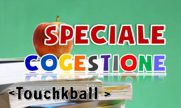 Speciale Cogestione - TOUCHKBALL