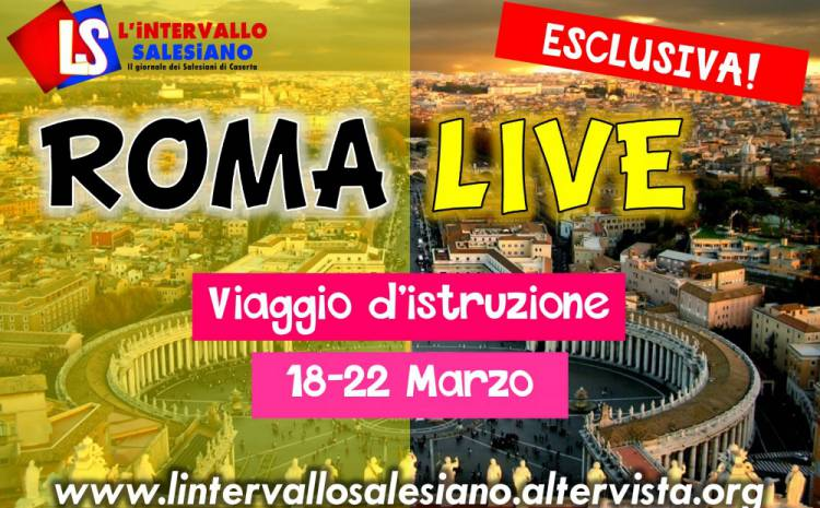 roma live viaggio d'istruzione in diretta